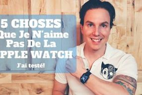 5 choses que je n'aime pas de la APPLE WATCH